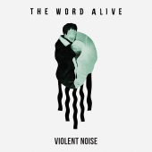 The Word Alive - Violent Noise