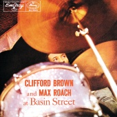 Clifford Brown - Clifford Brown And Max Roach At Basin Street