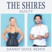 The Shires - Guilty (Danny Dove Remix)