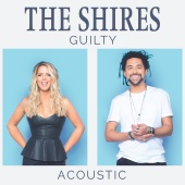 The Shires - Guilty (Acoustic)