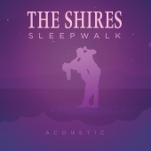 The Shires - Sleepwalk (Acoustic)