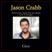 Jason Crabb - Give [Performance Tracks]