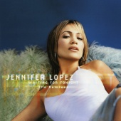 Jennifer Lopez - Waiting for Tonight - The Remixes