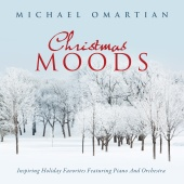 Michael Omartian - Christmas Moods: Inspiring Holiday Favorites Featuring Piano And Orchestra