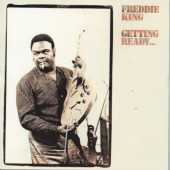 Freddie King - Getting Ready... (World)
