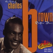 Charles Brown - The Best Of Charles Brown: Driftin' Blues