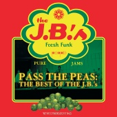 The J.B.'s - Pass The Peas: The Best Of The J.B.'s