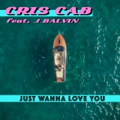 Cris Cab - Just Wanna Love You