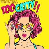 Tranell - Too Catty