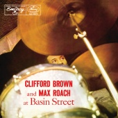 Clifford Brown - Clifford Brown And Max Roach At Basin Street (Expanded Edition)