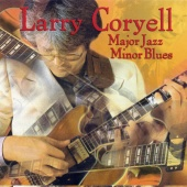 Larry Coryell - Major Jazz Minor Blues