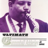 Cannonball Adderley - Ultimate Cannonball Adderley