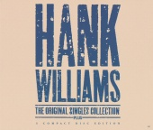 Hank Williams - The Original Singles Collection . . . Plus