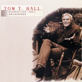 Tom T. Hall - Tom T. Hall - Storyteller, Poet, Philosopher