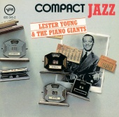 Lester Young - Compact Jazz: Lester Young & The Piano Giants