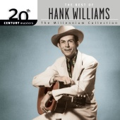 Hank Williams - 20th Century Masters: The Millennium Collection: Best Of Hank Williams