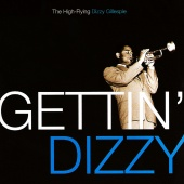 Dizzy Gillespie - Gettin' Dizzy: The High-Flying Dizzy Gillespie
