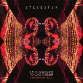 Sylvester - I Need Somebody To Love Tonight (Psychemagik Remix)