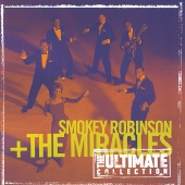Smokey Robinson & The Miracles - The Ultimate Collection:  Smokey Robinson & The Miracles
