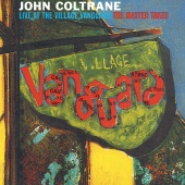John Coltrane Quartet - Live At The Village Vanguard - The Master Takes
