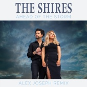 The Shires - Ahead Of The Storm (Alex Joseph Remix)