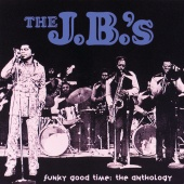 The J.B.'s - Funky Good Time: The Anthology