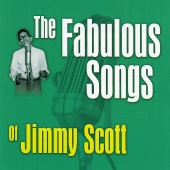 Jimmy Scott - The Fabulous Songs Of Jimmy Scott