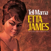 Etta James - Tell Mama: The Complete Muscle Shoals Sessions (Remastered)