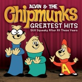 Alvin And The Chipmunks - Greatest Hits: Still Squeaky After All These Years