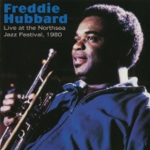 Freddie Hubbard - Live At The Northsea Jazz Festival, 1980