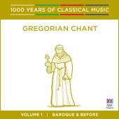 Singers Of St Laurence & Neil McEwan - Gregorian Chant: Baroque And Before [1000 Years Of Classical Music, Vol. 1]