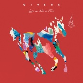 GIVERS - Love Is Like A Fire