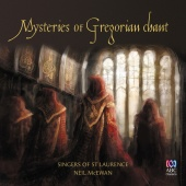 Singers Of St Laurence & Neil McEwan - Mysteries Of Gregorian Chant