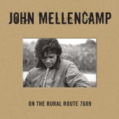 John Mellencamp - On The Rural Route 7609