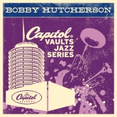 Bobby Hutcherson - The Capitol Vaults Jazz Series