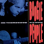 George Thorogood & The Destroyers - Boogie People