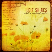 Leif Shires - What A Wonderful World
