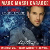 Mark Masri - Mark Masri Karaoke - Christmas Is
