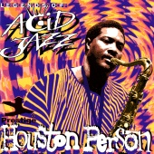 Houston Person - Legends Of Acid Jazz