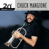 Chuck Mangione - 20th Century Masters: The Best Of Chuck Mangione