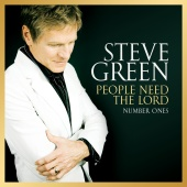 Steve Green - People Need The Lord: Number Ones