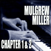 Mulgrew Miller - Chapters 1 & 2: Key To The City / Work!