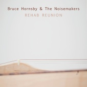 Bruce Hornsby & The Noisemakers - Rehab Reunion