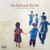 the bird and the bee - again and again and again and again