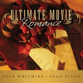 Stan Whitmire - Ultimate Movie Romance: Romantic Movie Songs On Solo Piano