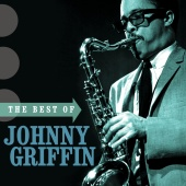 Johnny Griffin - The Best Of Johnny Griffin