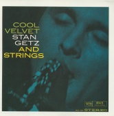 Stan Getz - Cool Velvet: Stan Getz And Strings