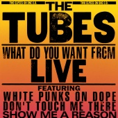 The Tubes - What Do You Want From Live [Live From Hammersmith Odeon]