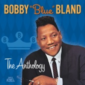 Bobby Bland - The Anthology