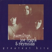 Hamilton, Joe Frank & Reynolds - Greatest Hits